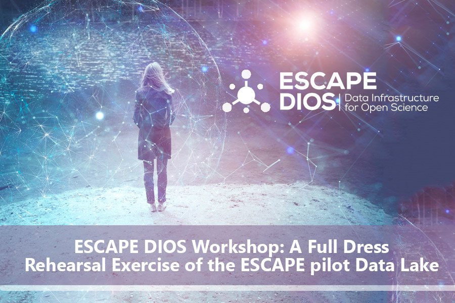 ESCAPE DIOS Workshop: A Full Dress Rehearsal Exercise of the ESCAPE pilot Data Lake